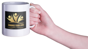 woman's hand holding cup with logo, Change Your Life