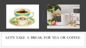 Infographic Coffee Break Elegant Black and White PolkaDot tea set elegant tea turquoise gold white tea cup My Persuasive Presentations