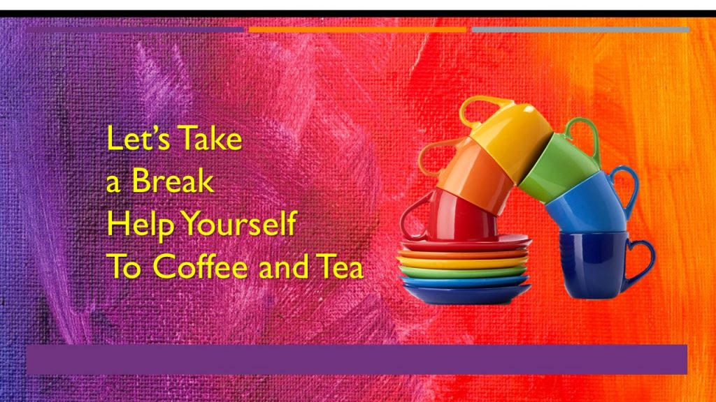 """Rainbow=colored coffee cups in an arc. """"Lets Take a Break. Help Yourself To Coffee and Tea."""""""
