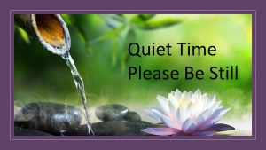 Nancy's Novelty Infographics Quiet time bamboo spout, water, lily, black stones on green background My Persuasive Presentations, LLC