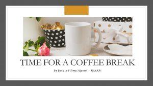 Nancy's Novelty Infographics for presenters and event coordinators sample of coffee break slide