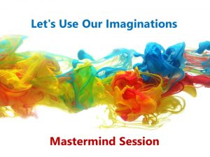 Business infographics - Use Imagination Mastermind session