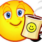 Smiley Face - Having been asleep, now has sleepy eyes and Morning Coffee